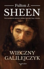 Fulton Sheen-Wieczny Galilejczyk