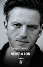 Szczepan Twardoch-Wieloryby i ćmy. Dzienniki 2007-2015