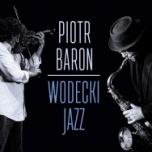 Piotr Baron-Wodecki jazz