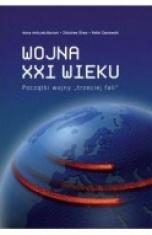 Anna Antczak-Barzan, Zdzisław Śliwa, Rafał Zaniewski-Wojna XXI wieku