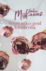 Ewelina Miśkiewicz-Wszystko pod kontrolą