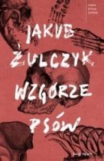 Jakub Żulczyk-[PL]Wzgórze psów