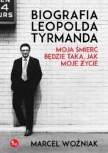 Marcel Woźniak-Biografia Leopolda Tyrmanda : moja śmierć będzie taka, jak moje życie