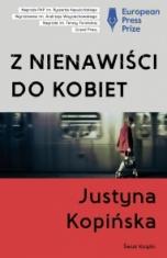 Justyna Kopińska-Z nienawiści do kobiet
