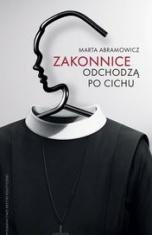 Marta Abramowicz-Zakonnice odchodzą po cichu