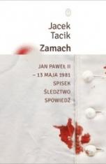 Jacek Tacik-Zamach. Jan Paweł II - 13 maja 1981. Spisek, śledztwo, spowiedź