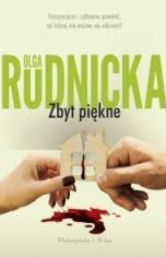 Olga Rudnicka-Zbyt piękne
