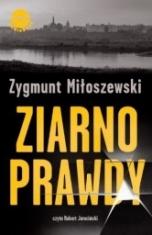 Zygmunt Miłoszewski-Ziarno prawdy