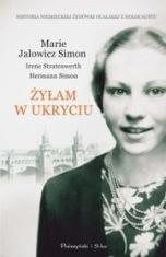 Marie Jalowicz Simon, Hermann Simon, Irene Stratenwerth-[PL]Żyłam w ukryciu