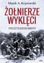 Marek A. Koprowski-[PL]Żołnierze wyklęci