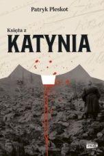 Patryk Pleskot-Księża z Katynia
