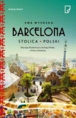 Ewa Wysocka-Barcelona. Stolica Polski