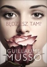 Guillaume Musso-[PL]Będziesz tam?