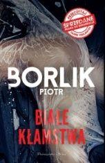 Piotr Borlik-Białe kłamstwa