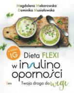 Makarowska Magdalena, Musiałowska Dominika-Dieta flexi w insulinooporności. Twoja droga do wege