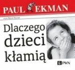 Paul Ekman-Dlaczego dzieci kłamią?