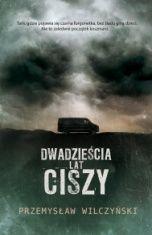 Przemysław Wilczyński-Dwadzieścia lat ciszy