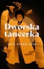 Shin Kyung-sook-Dworska tancerka