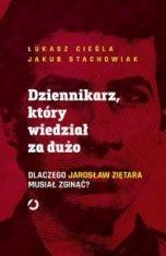 Łukasz Cieśla, Jakub Stachowiak-Dziennikarz, który wiedział za dużo