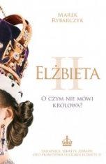 Marek Rybarczyk-Elżbieta II. O czym nie mówi Królowa?
