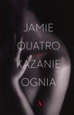 Jamie Quatro-Kazanie ognia
