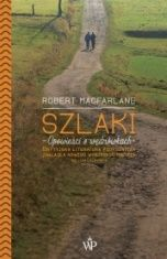 Robert Macfarlane-Szlaki. Opowieści o wędrówkach