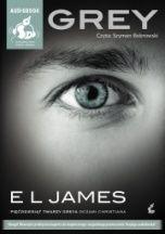 E.L. James-Grey. Pięćdziesiąt twarzy Greya oczami Christiana