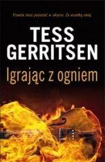 Tess Gerritsen-Igrając z ogniem