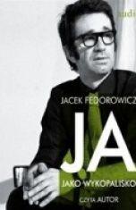 Jacek Fedorowicz-Ja jako wykopalisko