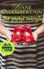 Diane Chamberlain-Jak gdybyś tańczyła