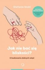 Stefanie Stahl-Jak nie bać się bliskości