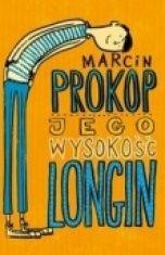 Marcin Prokop-Jego wysokość Longin