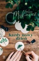 Ewelina Miśkiewicz-Każdy nowy dzień
