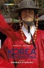 Marcin Jacoby-Korea Południowa : republika żywiołów