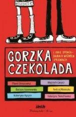 Paweł Beręsewicz [i in.]-[PL]Gorzka czekolada i inne opowiadania o ważnych sprawach