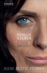 Natalia Niemen-Niebo będzie później