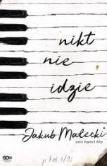 Jakub Małecki-Nikt nie idzie