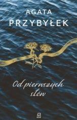 Agata Przybyłek-Od pierwszych słów