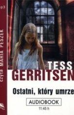 Tess Gerritsen-[PL]Ostatni, który umrze