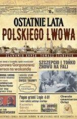 Sławomir Koper, Tomasz Stańczyk-Ostatnie lata polskiego Lwowa