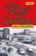 Daniel Wyszogrodzki-[PL]Plac Leńskiego