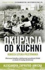 Aleksandra Zaprutko-Janicka-[PL]Okupacja od kuchni: kobieca sztuka przetrwania