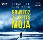 Elisabeth Norebäck-Powiedz, że jesteś moja