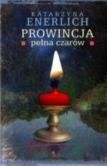 Katarzyna Enerlich-[PL]Prowincja pełna czarów