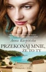 Anna Karpińska-Przekonaj mnie, że to ty