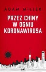 Adam Miller-Przez Chiny w ogniu koronawirusa