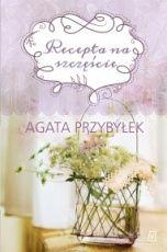 Agata Przybyłek-Recepta na szczęście