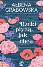 Ałbena Grabowska-Rzeki płyną, jak chcą