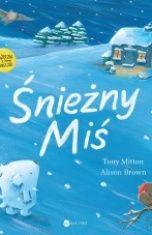 Tony Mitton-Śnieżny Miś