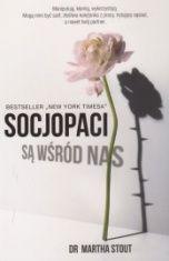 Martha Stout -[PL]Socjopaci są wśród nas : ludzie bez sumienia kontra reszta świata